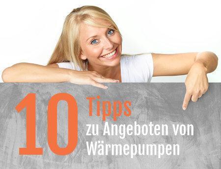 10 Tipps zu Angeboten von Wärmepumpen