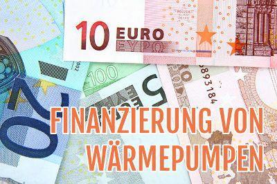Finanzierung von Wärmepumpen